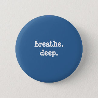 breathedeep - Customized - Customized 2 Inch Round Button
