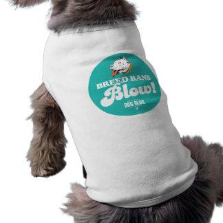 Breed Bans Blow Pet T-shirt
