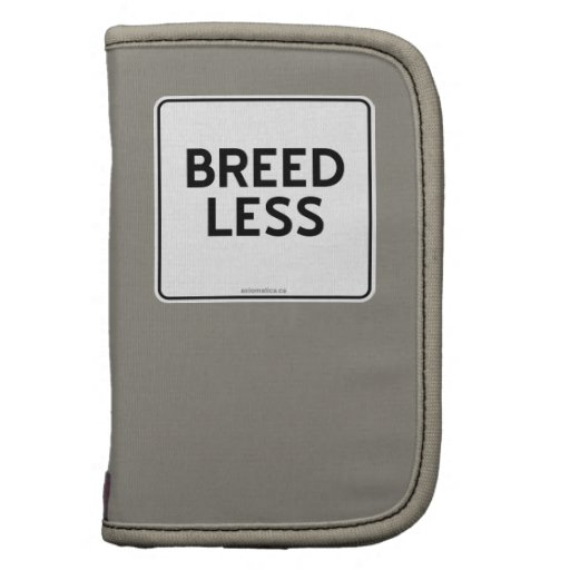 BREED LESS PLANNERS
