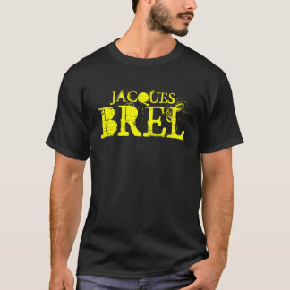 BREL, JACQUES T-Shirt