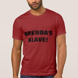 BRENDA'S SLAVE! SHIRTS