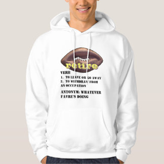 Brett Favre: Meaning of the word RETIRE Hoodie