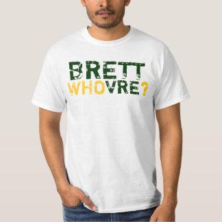BRETT WHOVRE? T-Shirt