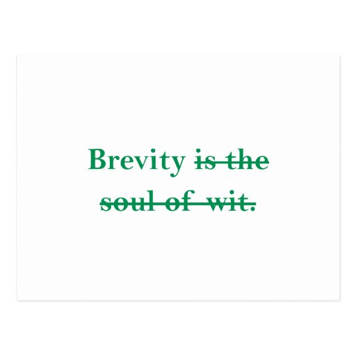 Brevity is the soul of wit. post card