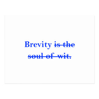 Brevity is the soul of wit. postcard