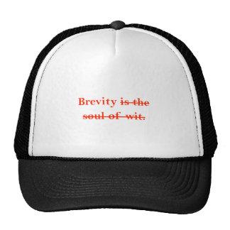 Brevity is the soul of wit. trucker hat