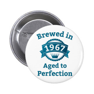 Brewed in 1967 Aged to Perfection 2 Inch Round Button