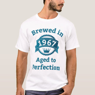 Brewed in 1967 Aged to Perfection T-Shirt
