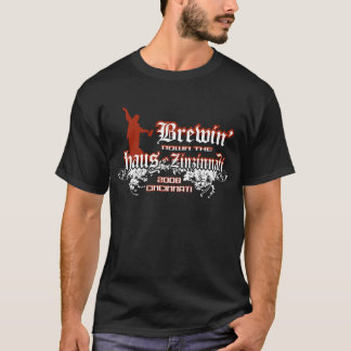 Brewin' Down The Haus in Zinzinnati T-Shirt