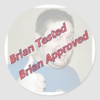 Brian Tested, Brian Approved Round Sticker
