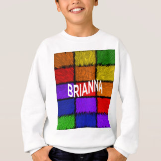 BRIANNA ( female names ) Sweatshirt
