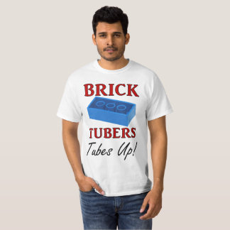 Brick Tubers Tubes Up Shirt
