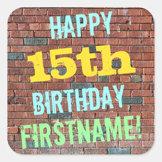 Brick Wall Graffiti Inspired 15th Birthday + Name Square Sticker