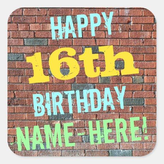 Brick Wall Graffiti Inspired 16th Birthday + Name Square Sticker