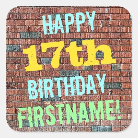 Brick Wall Graffiti Inspired 17th Birthday + Name Square Sticker