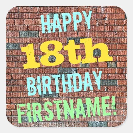 Brick Wall Graffiti Inspired 18th Birthday + Name Square Sticker
