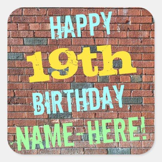 Brick Wall Graffiti Inspired 19th Birthday + Name Square Sticker