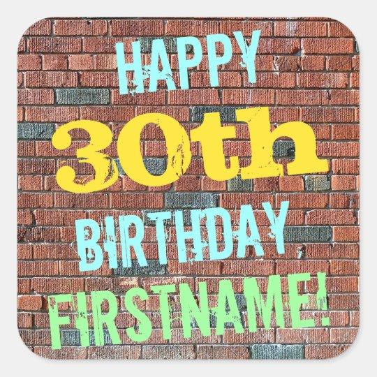 Brick Wall Graffiti Inspired 30th Birthday + Name Square Sticker