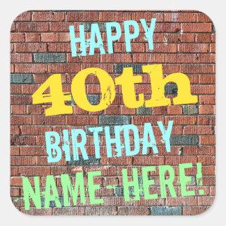 Brick Wall Graffiti Inspired 40th Birthday + Name Square Sticker