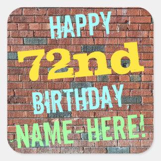 Brick Wall Graffiti Inspired 72nd Birthday + Name Square Sticker