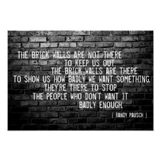 """""""Brick walls..."""" Randy Pausch Quote - Poster"""