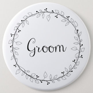 Bridal party badges Groom 6 Inch Round Button