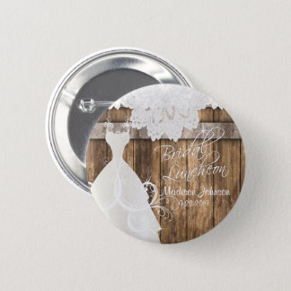 Bridal Shower Luncheon - Rustic Wood and Lace 2 Inch Round Button