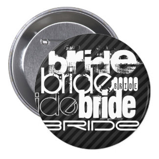 Bride; Black & Dark Gray Stripes 3 Inch Round Button