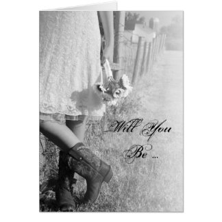 Bride, Boots Sunflowers Will You Be My Bridesmaid Card