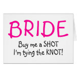 Bride (Buy Me A Shot Im Tying The Knot) Cards