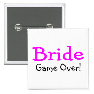 Bride Game Over Pinback Buttons