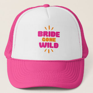Bride Gone Wild. Trucker Hat