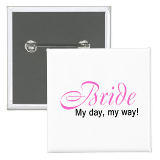 Bride My Day My Way Buttons