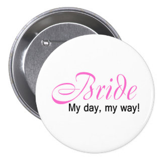 Bride My Day My Way - Customized - Customized Pins