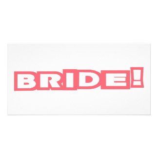 Bride Pink design! Photo Greeting Card