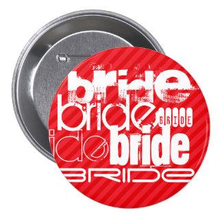 Bride; Scarlet Red Stripes 3 Inch Round Button
