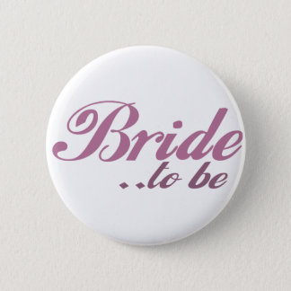 Bride to be 2 inch round button