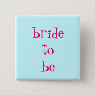 bride-to-be 2 inch square button