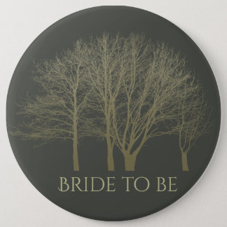 Bride to be ELEGANT GREY GOLD FALL AUTUMN TREES 6 Inch Round Button