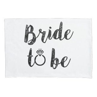 Bride to be pillow case