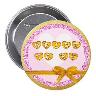 Bride to be, Pink and Gold Button