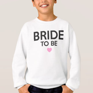 Bride To Be Print Sweatshirt