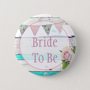 Bride to be Shabby Vintage Rustic Wedding Button