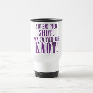 Bride to Be You Had Your Shot Mug