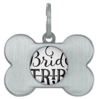 Bride Tribe Wedding Party Pet Tag