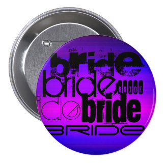 Bride; Vibrant Violet Blue and Magenta 3 Inch Round Button