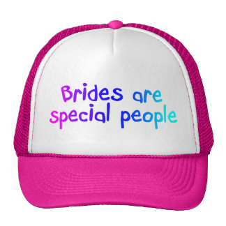 Brides Are Special People Trucker Hat