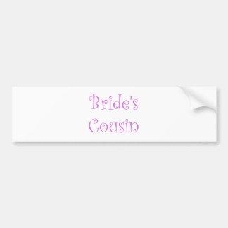 Bride's Cousin Bumper Sticker