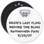 BRIDE'S LAST FLING BEFORE FOR THE BLING BUTTON