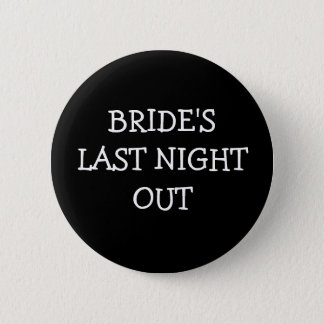 Brides Last Night Out 2 Inch Round Button